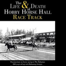 Ivan James Pens 'The Life and Death of Hobby Horse Hall Race Track'