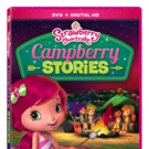 STRAWBERRY SHORTCAKE CAMPBERRY STORIES Coming to Digital HD, DVD