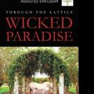 Augustus Van Logan Pens THROUGH THE LATTICE: WICKED PARADISE