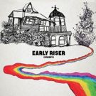 Early Riser Signs to Anchorless & A-F Records, Enlists Jeff Rosenstock & Chris Gethard