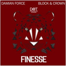 Block & Crown Team Up with Damian Force to unleash 'Finesse'
