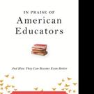 IN PRAISE OF AMERICAN EDUCATORS is Announced