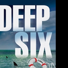 D.P. Lyle's DEEP SIX Now Available in Hardcover and Digital Formats