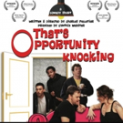 Comedy Short THAT'S OPPORTUNITY KNOCKING to Screen at Independent Filmmakers Showcase This May