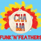 Cha Wa to Release FUNK 'N' FEATHERS Album This April