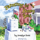 New Children's Picture Book, PAINTING FOR HONEY BEES, is Released