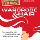 Wardrobe and Hair to Take the Spotlight at This Week's BROADWAY SESSIONS