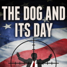 New Political Thriller Book THE DOG AND ITS DAY Tackles Next Presidential Assassination Attempt