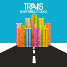 Travis to Release New Album 'Everything At Once' In the U.S.