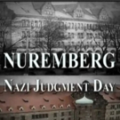 American Heroes Channel Premieres New Series NUREMBERG: NAZI JUDGMENT DAY Tonight