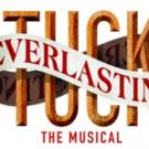 Official!: New Musical TUCK EVERLASTING Heading to Broadway Next Spring!