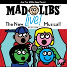 Save on Tickets to New Interactive Family Musical MAD LIBS LIVE!