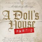 A DOLL'S HOUSE, PART 2 Will Now Begin Previews Later This Month