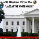 President & First Lady to Host JAZZ AT THE WHITE HOUSE on ABC