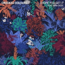 Crooked Colours Team with Ivan Ooze on 'I Hope You Get It'