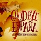 GOODBYE ESPA�A, una historia de amor y guerra en el Teatro Infanta Isabel
