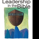 LEADERSHIP IN THE BIBLE is Released