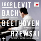 Igor Levit: Bach, Beethoven, Rzewski Album Available via Sony Classical Today