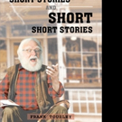 Frank Tousley Pens 'Long Short Stories And Short Short Stories'