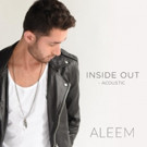 Pop Artist Aleem Releases 'Inside Out' Acoustic Video