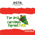 THE BEST CHRISTMAS PAGEANT EVER to Delight OCTA Audiences this Holiday Season
