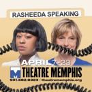 RASHEEDA SPEAKING to Explore Contemporary Conflict in the Theatre Memphis Next Stage
