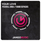 Peverell Bros and Bobbi Depasois Unleash 'Your Love' on Jango Music