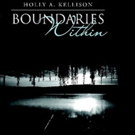 Holly A. Kellison Releases First Book in 'Boundaries Within' Series