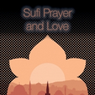 New SUFI PRAYER AND LOVE Book is Released