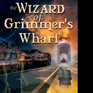 New Book by GJ Scherzinger, THE WIZARD OF GRIMMER'S WHARF is Released