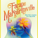 Jimmy Buffett Musical ESCAPE TO MARGARITAVILLE to Sail to Chicago Before Broadway