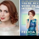 Felicia Day to Discuss Memoir, YOU'RE NEVER WEIRD ON THE INTERNET, 4/29