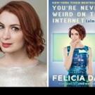 Felicia Day to Discuss Memoir, YOU'RE NEVER WEIRD ON THE INTERNET, 4/29