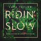 Lafa Taylor Release Newest Single 'Ridin' Slow Today