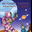 VICTORIA'S DREAMS: ADVENTURES IN SPACE is Released