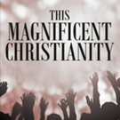 'This Magnificent Christianity' is Released