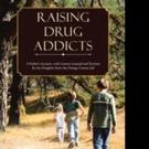 Robert Mitchell Releases RAISING DRUG ADDICTS