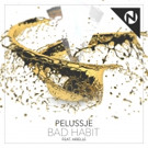 Pelussje Unleash Latest Bass Anthem 'Bad Habit' Feat. Arielle