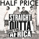 Punk Rock Pioneers Half Price Debut 'Straight Outta' (South) Africa' for U.S. Audiences.