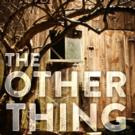 Second Stage Uptown's Ghostly THE OTHER THING Opens Tonight