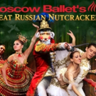 Moscow Ballet Presents GREAT RUSSIAN NUTCRACKER in NYC, 12/5