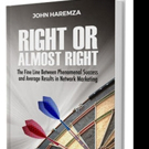 John Haremza Launches RIGHT OR ALMOST RIGHT, Today