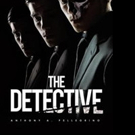Anthony A. Pellegrino Pens THE DETECTIVE
