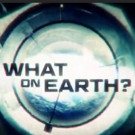 Science Channel Premieres Third Season of Hit Series WHAT ON EARTH? Tonight