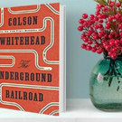 Amazon Announces the Best Books of 2016 - Colson Whitehead's THE UNDERGROUND RAILROAD Hits #1
