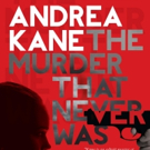 Andrea Kane Pens THE MURDER THAT NEVER WAS