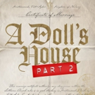 Broadway's A DOLL'S HOUSE, PART 2 Sets Front-Row Rush Policy; Starts Previews Tomorrow!