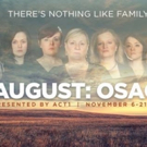BWW Review: ACT 1's AUGUST: OSAGE COUNTY