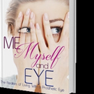 Cynthia Lee De Boer Releases ME, MYSELF AND EYE