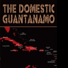 Dick Fox Releases 'The Domestic Guantanamo'